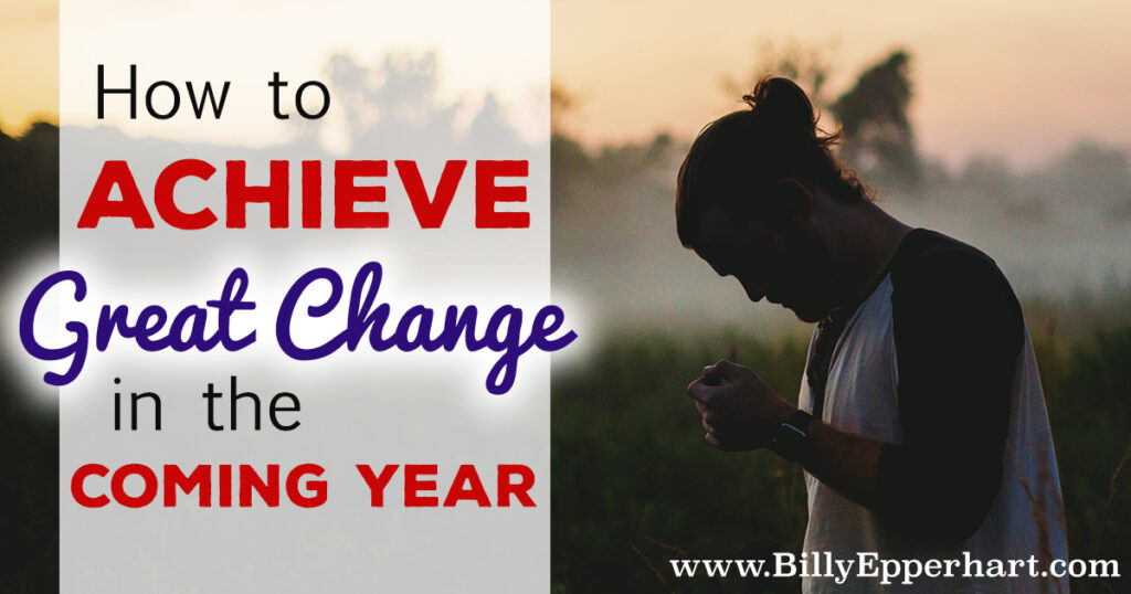 Want to see great change achieved in the new year? It's important to always be bettering ourselves! Start today with these tips!