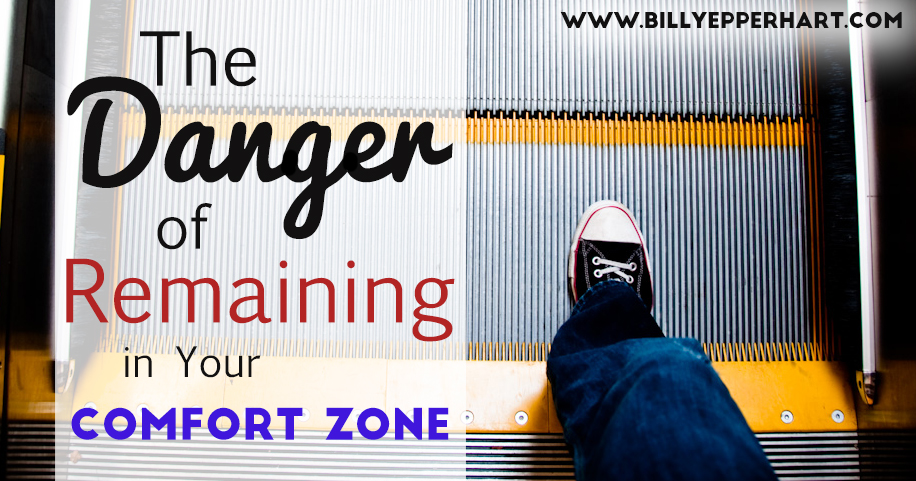 There is a danger if you remain in your comfort zone. In order to grow and change - to achieve - you must be willing to leave your comfort zone & embrace new atmospheres!